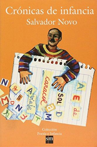 Cronicas De Infancia/Chronicles of Infancy (ComSoc Guides to Communications Technologies) por Salvador Novo