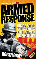 Armed Response: Inside SO19 (Updated): Inside SO19 - Scotland Yard's Elite Armed Response Unit