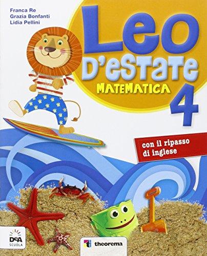 Leo d'estate. Matematica. Per la Scuola elementare: 4