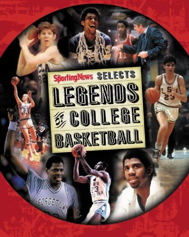 Legends of College Basketball (Sporting News Selects) por Sporting News