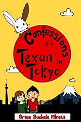 Confessions of a Texan in Tokyo (Texan & Tokyo) by Grace Buchele Mineta (2015-06-21)