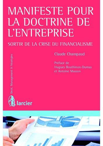 Manifeste pour la doctrine de l'entreprise : Sortir de la crise du financialisme par Claude Champaud