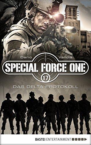 Special Force One 17: Das Delta-Protokoll (Die Spezialisten) (Boot Verfolgen)