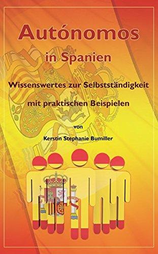 Autónomo in Spanien: Wissenswertes zur Selbstständigkeit mit praktischen Beispielen por Kerstin Stephanie Bumiller
