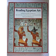 Reading Egyptian Art: Hieroglyphic Guide to Ancient Egyptian Painting and Sculpture (New Aspects of Antiquity) by Richard H. Wilkinson (1992-04-21)