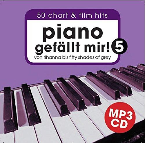 Piano gefällt mir! 50 Chart und Film Hits - Band 5 MP3-Begleit-CD. Von Rihanna bis 50 Shades Of Grey. Das ultimative Spielbuch für Klavier - arrangiert von Hans-Günter Heumann (50 Shades Hörbuch)