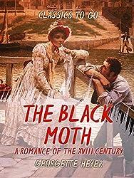 The Black Moth A Romance of the XVIII Century