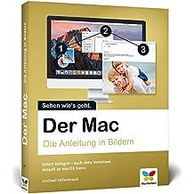Der Mac: Die Anleitung in Bildern - aktuell zu macOS Sierra. Ideal für Einsteiger ohne Vorwissen.