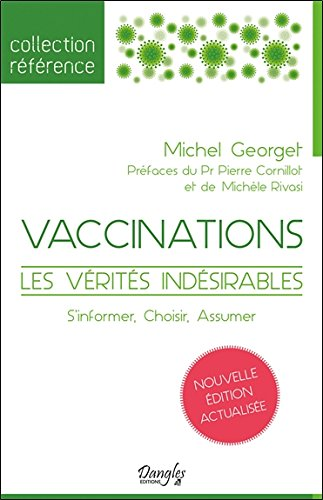 Vaccinations - Les vrits indsirables - S'informer, Choisir, Assumer