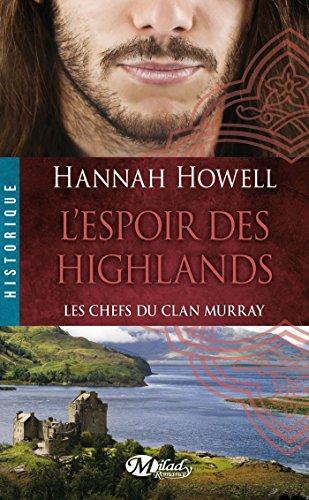 Les Chefs du Clan Murray, Tome 3: L'Espoir des Highlands