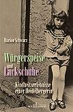 Würgerspeise und Lackschuhe: Kindheitserlebnisse einer Heidelbergin