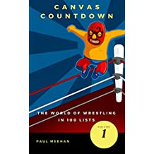 Canvas Countdown: The world of wrestling in 100 lists