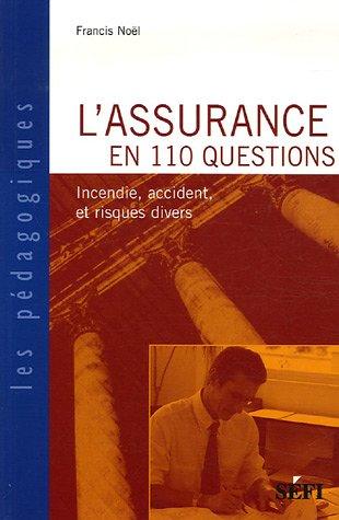 L'assurance en 110 questions : Incendie, Accident et Risques Divers
