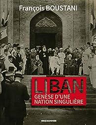 Liban genèse d'une nation singulière par François Boustani