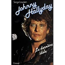 Johnny Hallyday : La dernière idole