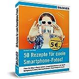 50 Rezepte für coole Smartphone-Fotos! (Sonderausgabe): Geniale Bilder für Facebook, Instagram & Co
