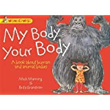 My Body, Your Body: A book about human and animal bodies (Wonderwise)