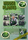 House Plants: How to Choose, Care For, Present and Propagate House Plants [DVD]