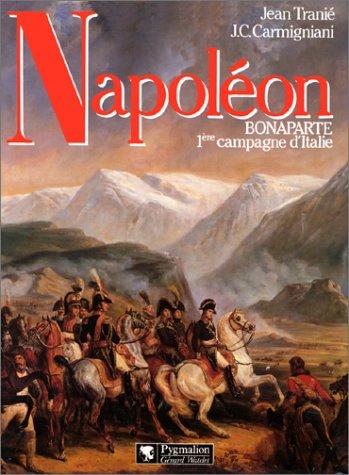 Napoléon Bonaparte : 1ère Campagne d'Italie