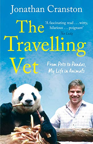 The Travelling Vet: From pets to pandas, my life in animals (English Edition) -