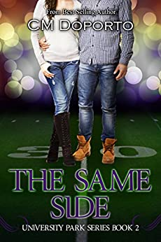 The Same Side: Book 2 (New Adult College Sports Romance) (University Park Series) by [Doporto, CM]