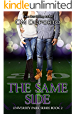 The Same Side: Book 2 (New Adult College Sports Romance) (University Park Series)