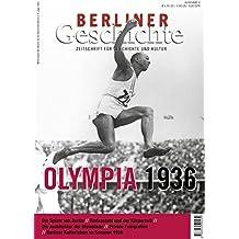 Berliner Geschichte - Zeitschrift für Geschichte und Kultur: Die Olympiade 1936