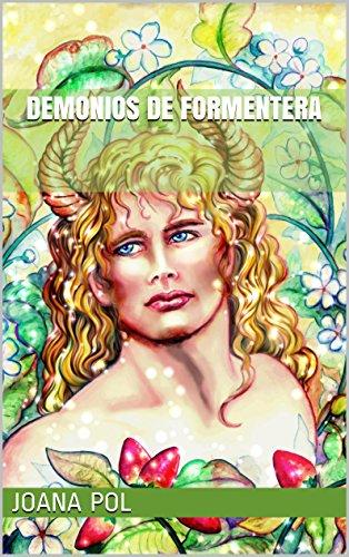 Demonios de Formentera: NO ilustrado (Colección LOVENGRIN nº 1) por Joana Pol