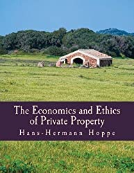 The Economics and Ethics of Private Property (Large Print Edition) by Hans-Hermann Hoppe (2006-01-01)
