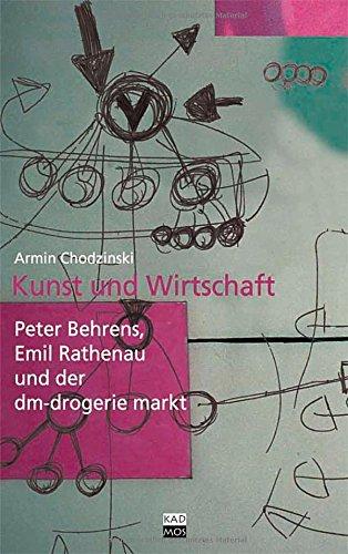 Kunst und Wirtschaft. Peter Behrens, Emil Rathenau und der dm-drogerie markt Buch-Cover