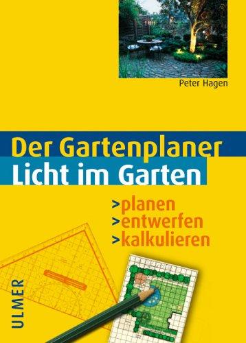 Licht im Garten: Planen - entwerfen - kalkulieren