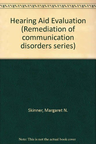 Hearing Aid Evaluation (Remediation of communication disorders series)
