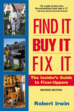 Find It, Buy It, Fix It: The Insider's Guide to Fixer-Uppers PDF Books