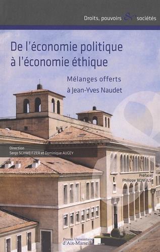 De l'économie politique à l'économie éthique - Mélanges offerts à Jean-Yves Naudet
