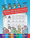Animal ABC Writing Practice: Fun for Kids Learn the English Alphabet from A to Z , These Essential Letter Drills will Help with Letter Recognition (Animal Alphabet from A to Z, Band 2)