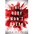 This Body Won't Break: Part 1 (The O-Negative Series)