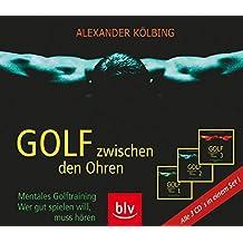 Golf zwischen den Ohren. 3 Audio-Cds: Mentales Golftraining - Wer gut spielen will, muss hören