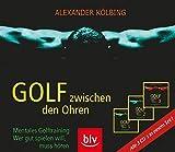 Golf zwischen den Ohren: Mentales Golftraining Wer gut spielen will, muss hören