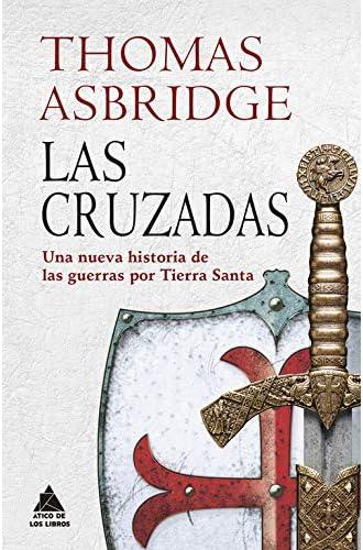 Las cruzadas: Una nueva historia de las guerras por Tierra Santa: 25