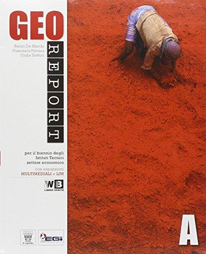 Georeport. Vol. A-B. Per le Scuole superiori. Con DVD-ROM. Con espansione online