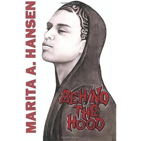 Behind the Hood: Volume 1