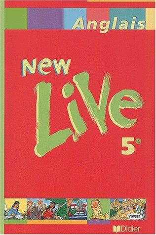 Anglais 5ème New Live par Odile Plays Martin-Cocher, Pierre Roux, Danielle Serpollet, Anne Grzesiak-Lycett