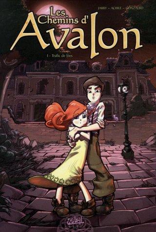 Les Chemins d'Avalon, tome 1 : Trafic de Fées