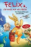 Felix: Ein Hase auf Weltreise - Das Original-Hörspiel zum Kinofilm [Musikkassette]
