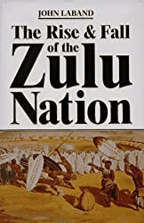Rise and Fall of the Zulu Nation