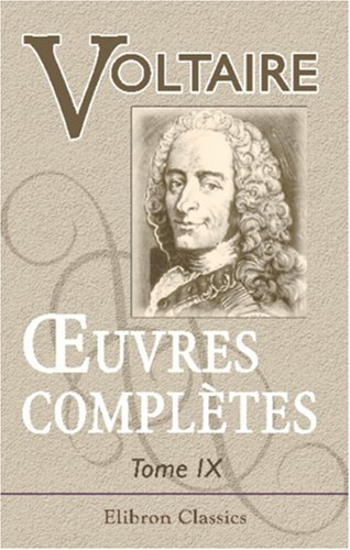 ?uvres complètes de Voltaire: Avec des notes et une notice historique sur la vie de Voltaire. Tome neuvième. Mélanges littéraires - Commentaires sur Corneille
