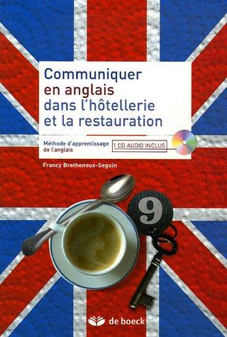 Communiquer en anglais dans l'hôtellerie et la restauration (1CD audio) par Francy Brethenoux-Seguin