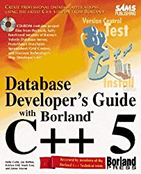 Database Developer's Guide with Borland C++ 5 (Sams Developers Guide)