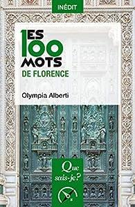 Les 100 mots de Florence par Olympia Alberti