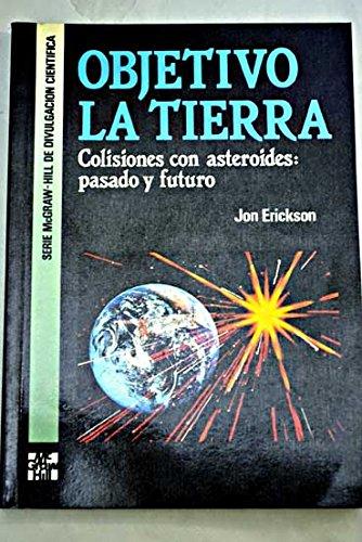 Objetivo la tierra, colisiones con asteroides: pasado y futuro